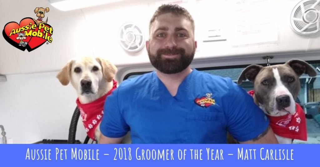 Aussie Pet Mobile 2018 Groomer of the Year Matt Carlisle