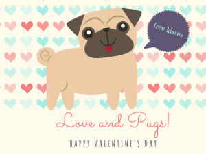 Love And Pugs! Happy Valentines Day!
