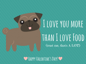 I Love You More Than I Love Food. Trust Me Thats A Lot. Happy Valentines Day!
